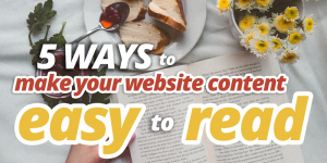5 Ways to Make Your Website Content Easy to Read