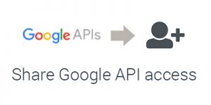 How to share Google API key access with your client