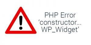 "Fix  PHP error ""called constructor method for WP_Widget… deprecated"""